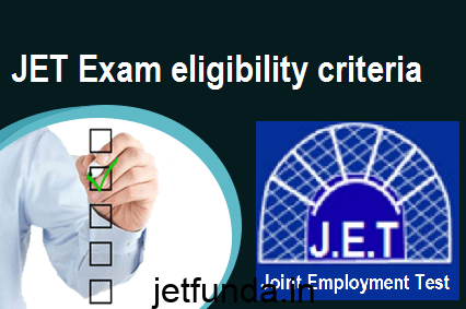 JET Exam eligibility criteria, JET Exam, JET Exam qualification, JET Exam criteria