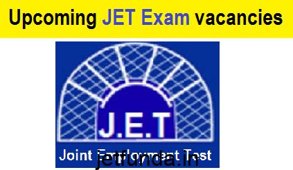 upcoming jet exam vacancies, JET Exam, JET Exam notification, JET Exam recruitment
