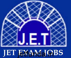 JET Exam jobs, JET Exam, JET Exam information, JET Exam recruitments