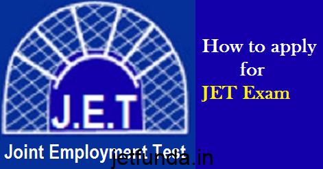 how to apply for JET Exam, JET Exam, JET Exam recruitment, JET Exam jobs