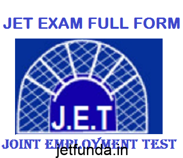 JET Exam full form, JET Exam , joint employment test