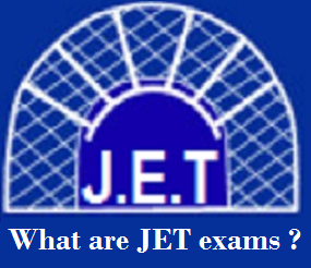 what are JET Exams, JET Exam, JET Exam details, JET Exam guidance