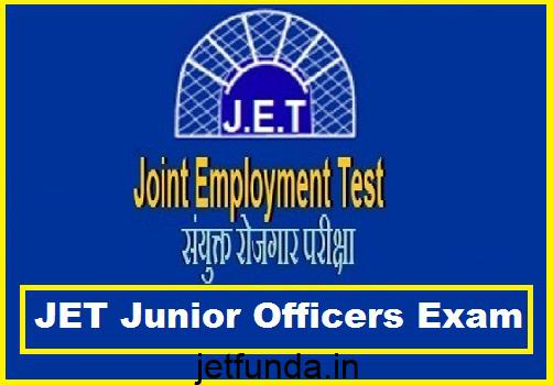 JET Exam,JET Exam 2018, JET Junior Officer Exam
