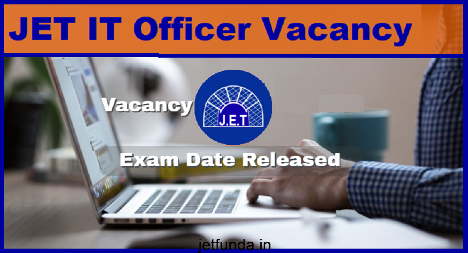 jet it officer recruitment 2018, jet exam, jet exam 2018, jet 2018