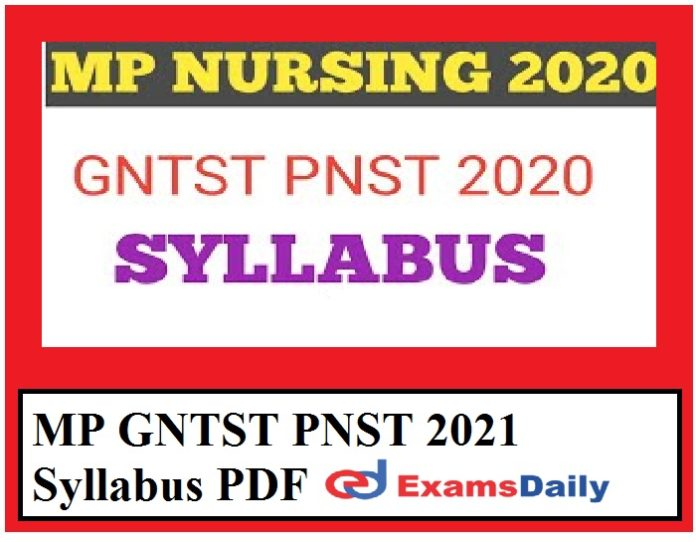 MP GNTST PNST 2021 Syllabus PDF – Download Exam Pattern for B.Sc Nursing Course Here!!!