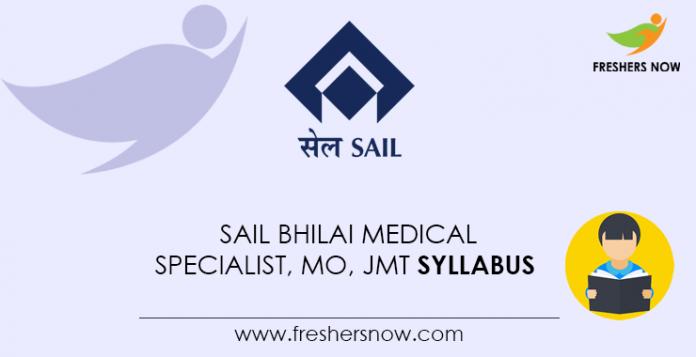 SAIL Bhilai Medical Specialist, MO, JMT Syllabus