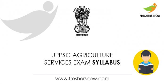 UPPSC Agriculture Services Exam Syllabus
