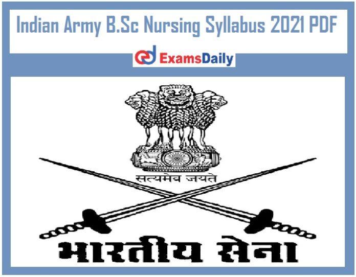Indian Army B.Sc Nursing Syllabus 2021 PDF – Download Exam Pattern @ joinindianarmy.nic.in!!! (1)