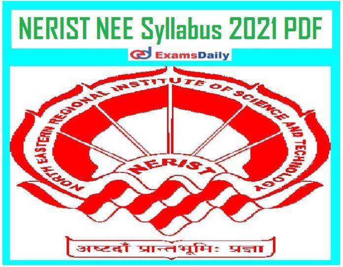 NERIST NEE Syllabus 2021 PDF – Download Paper I & Paper II Exam Pattern Here!!!