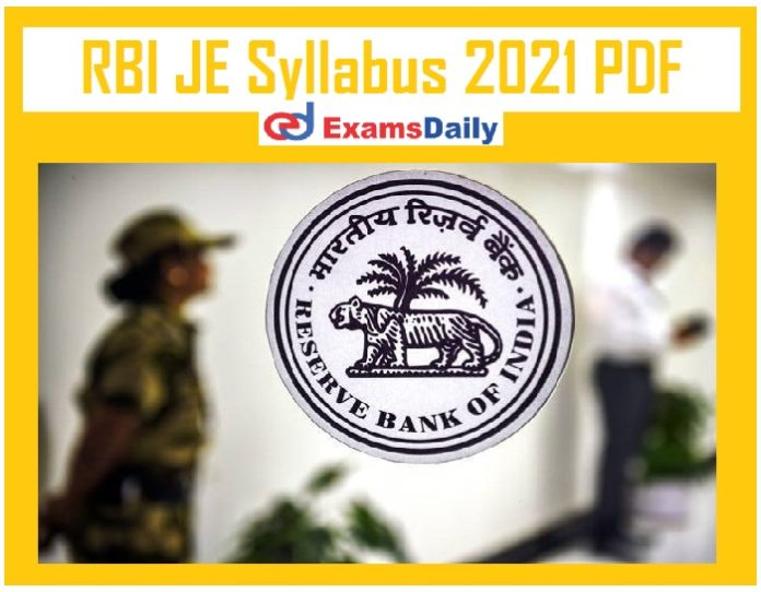 RBI JE Syllabus 2021 PDF – Download Exam Pattern for Civil Electrical Here!!!
